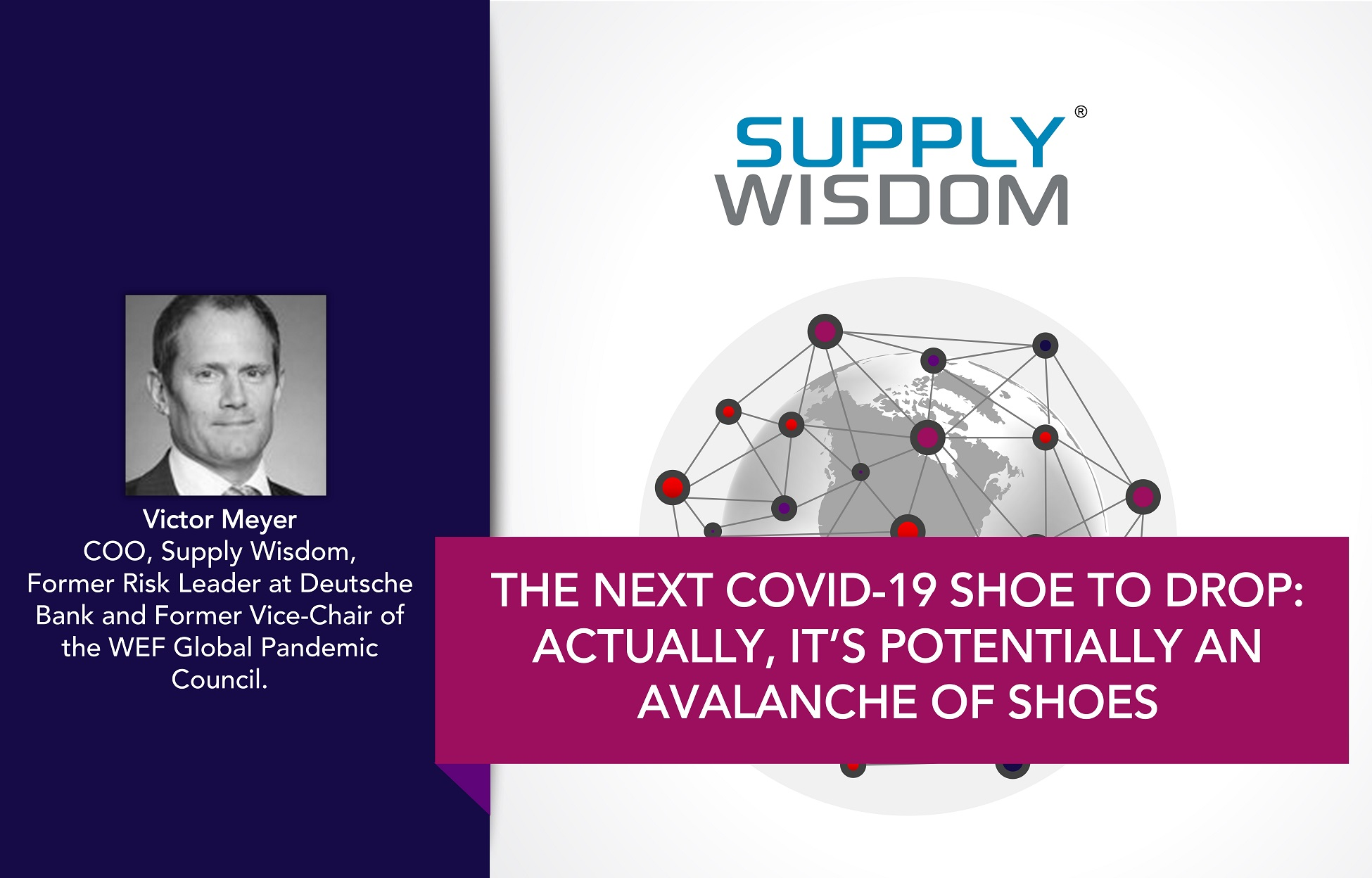 Supply Wisdom - The Next Covid19 Shoe to Drop