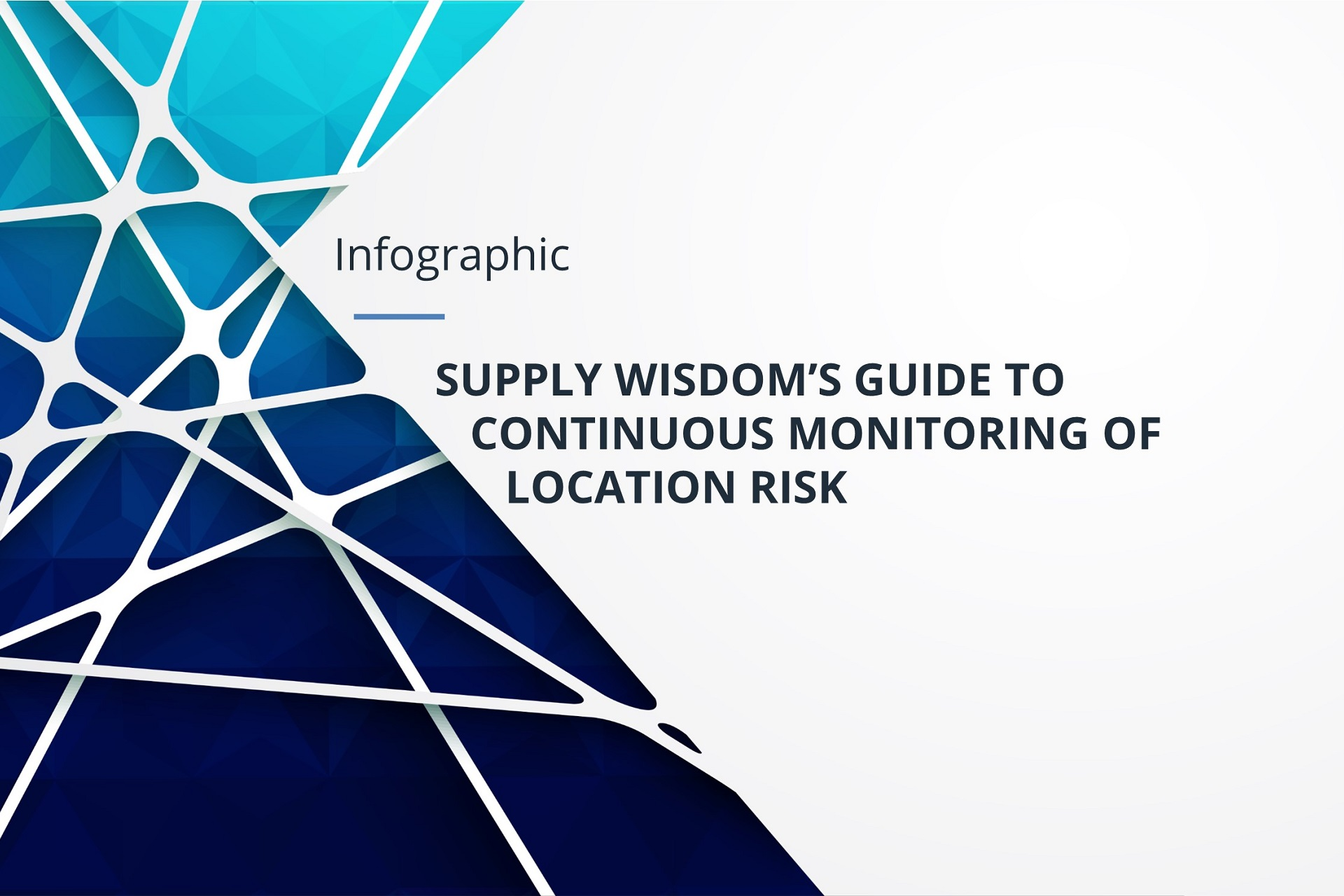 Supply Wisdom Continuous Location Risk Monitoring Infographic
