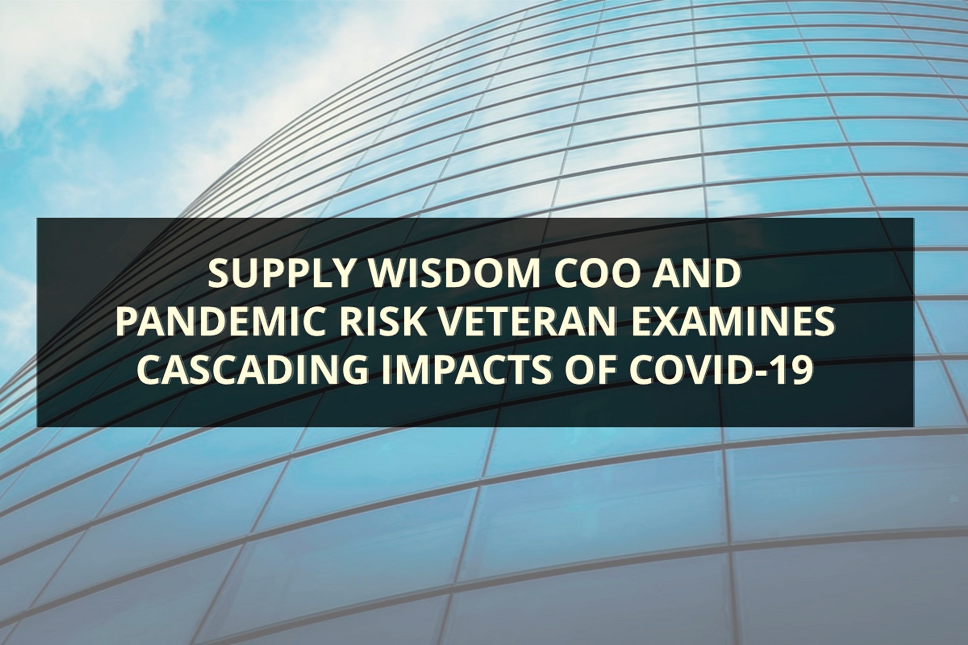 Victor Meyer on the cascading impact of Covid19 - Interview with Insurance Business UK