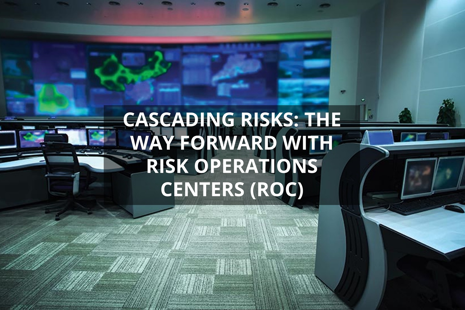 Prepare and respond to cascading risks with a ROC