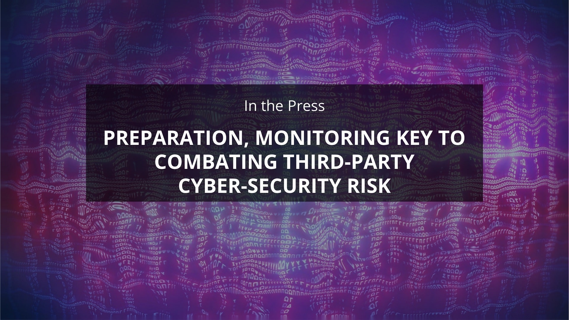 Monitoring third-party cybersecurity risk