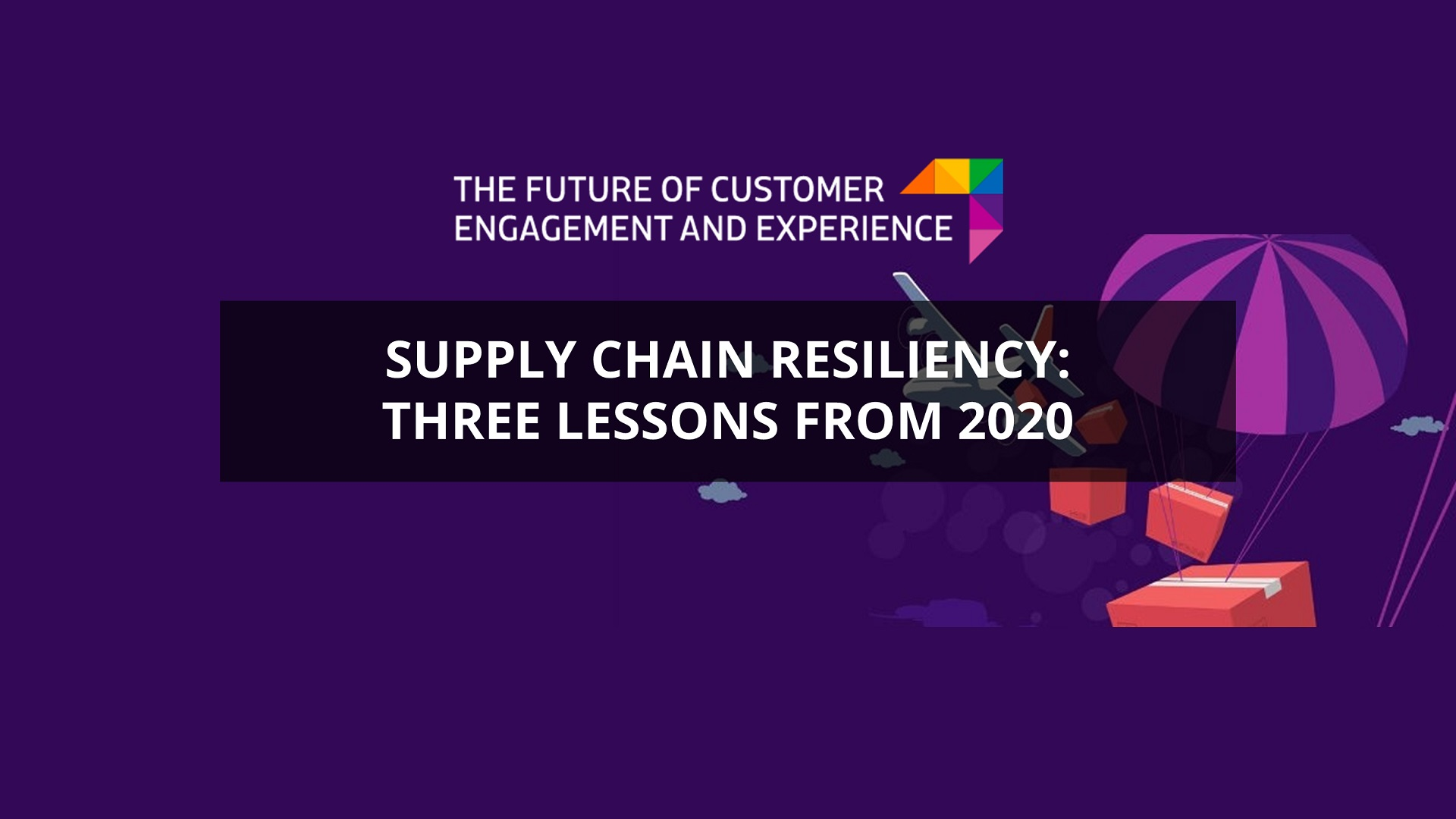 3 Lessons for Supply Chain Resiliency.