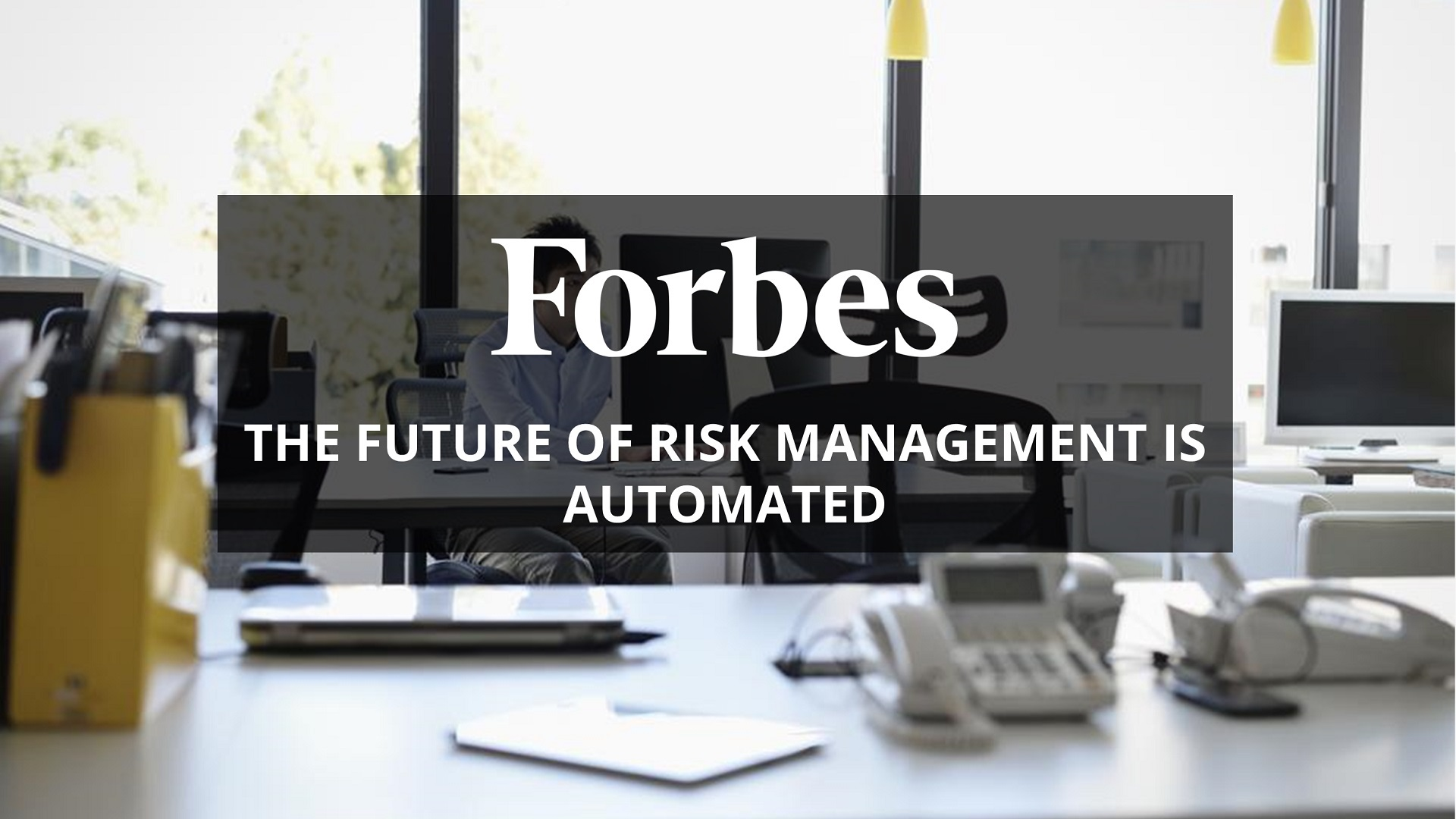 The Future of Risk is Automated