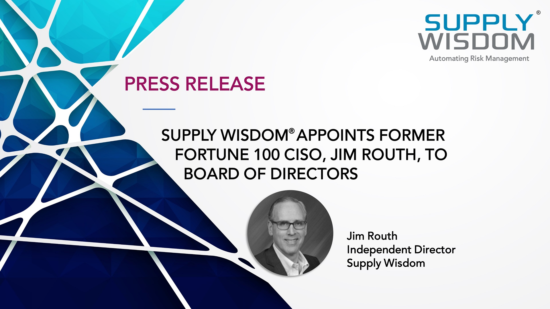 Supply Wisdom Appoints Former Fortune 100 CISO, Jim Routh, to Board of Directors