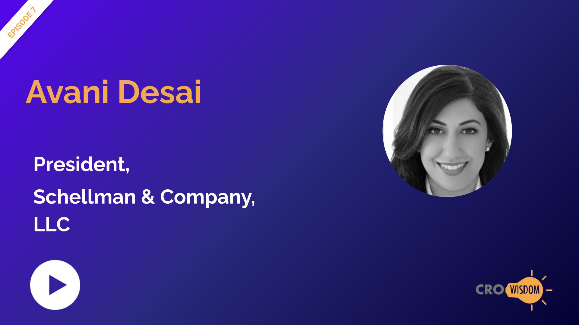 CRO Wisdom Episode 7: Avani Desai, President, Schellman & Company
