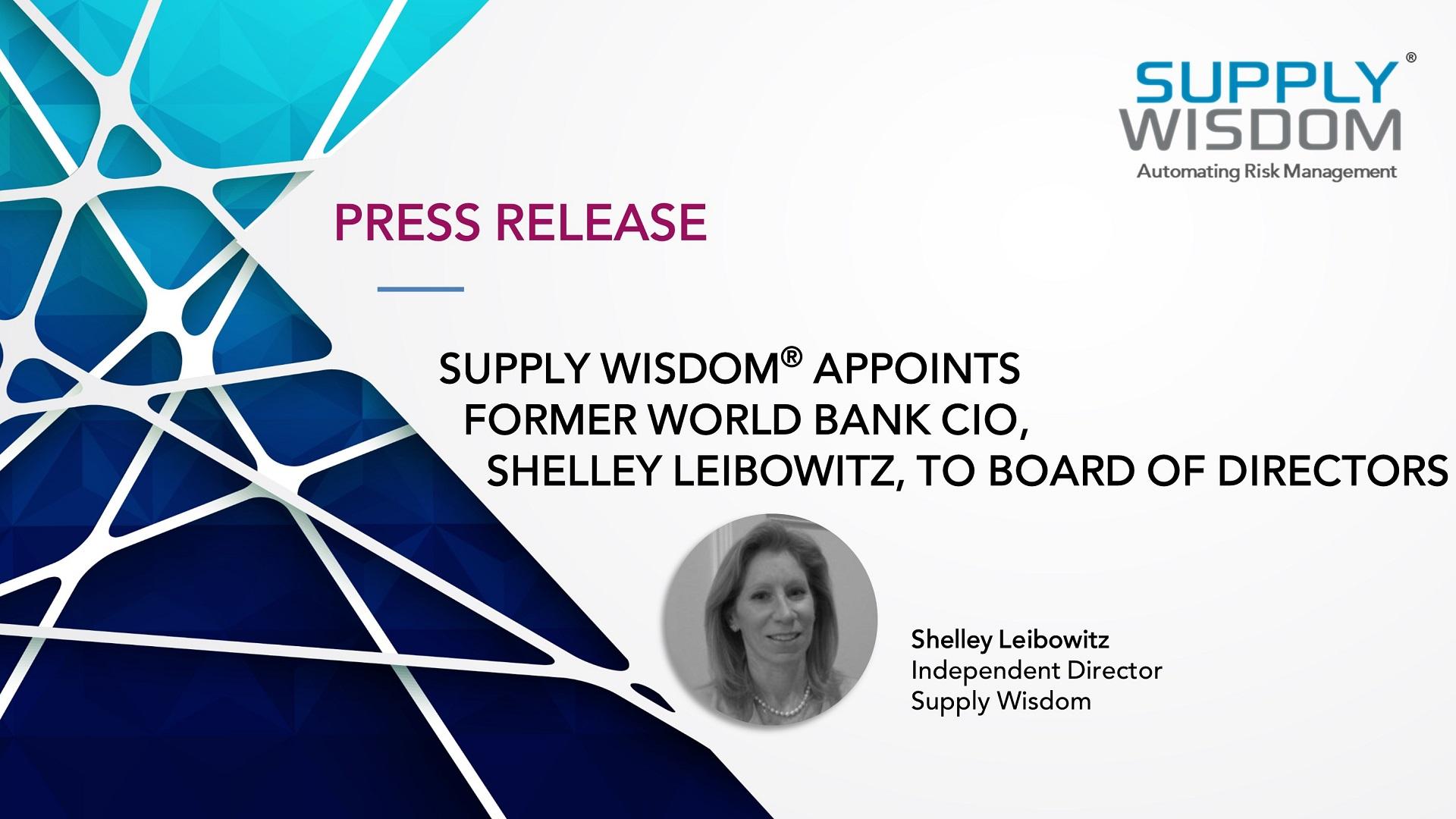 Former World Bank CIO Shelley Leibowitz joins Supply Wisdom Board of Directors