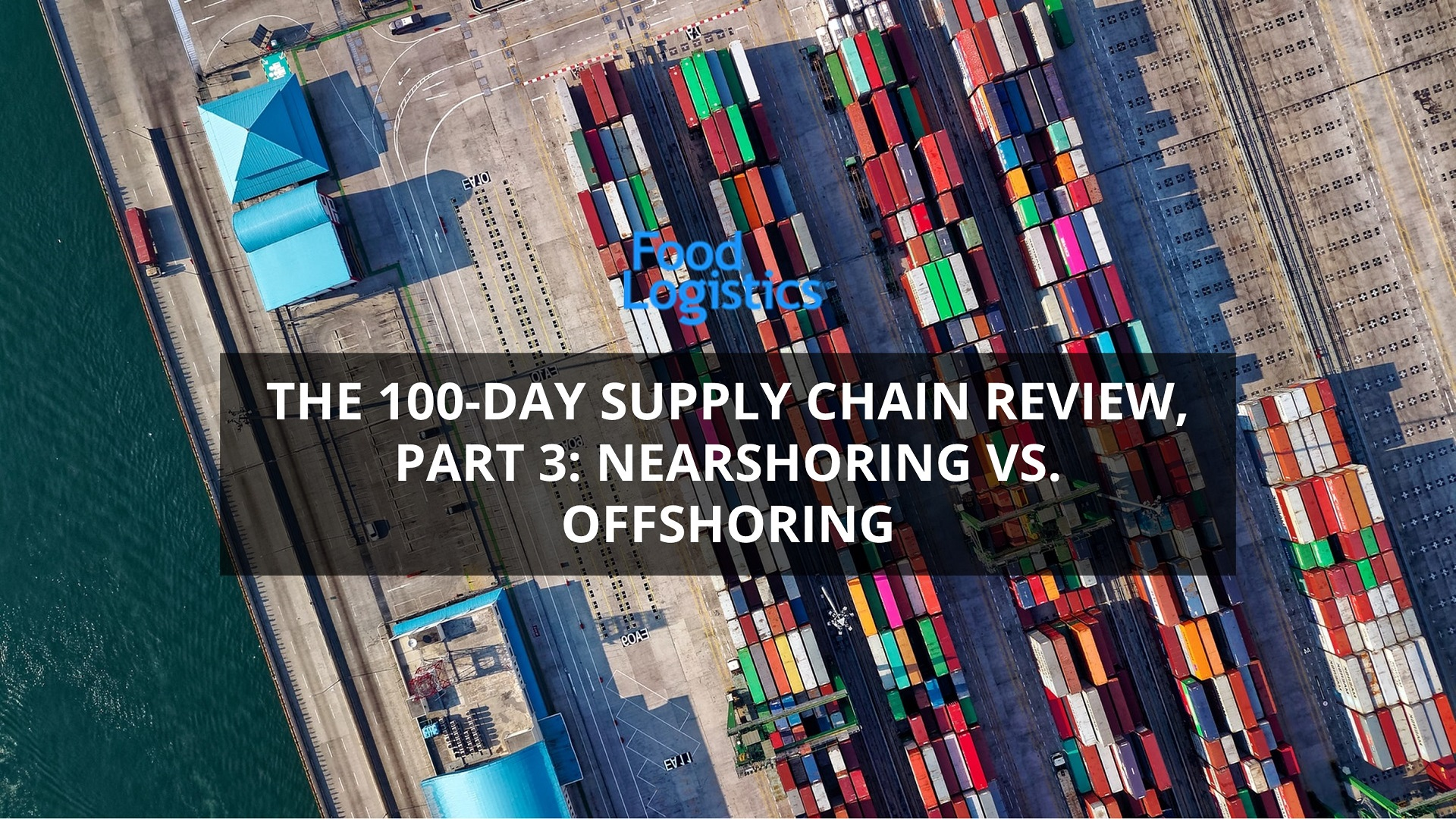 US Supply Chain Review - Nearshoring Vs Offshoring