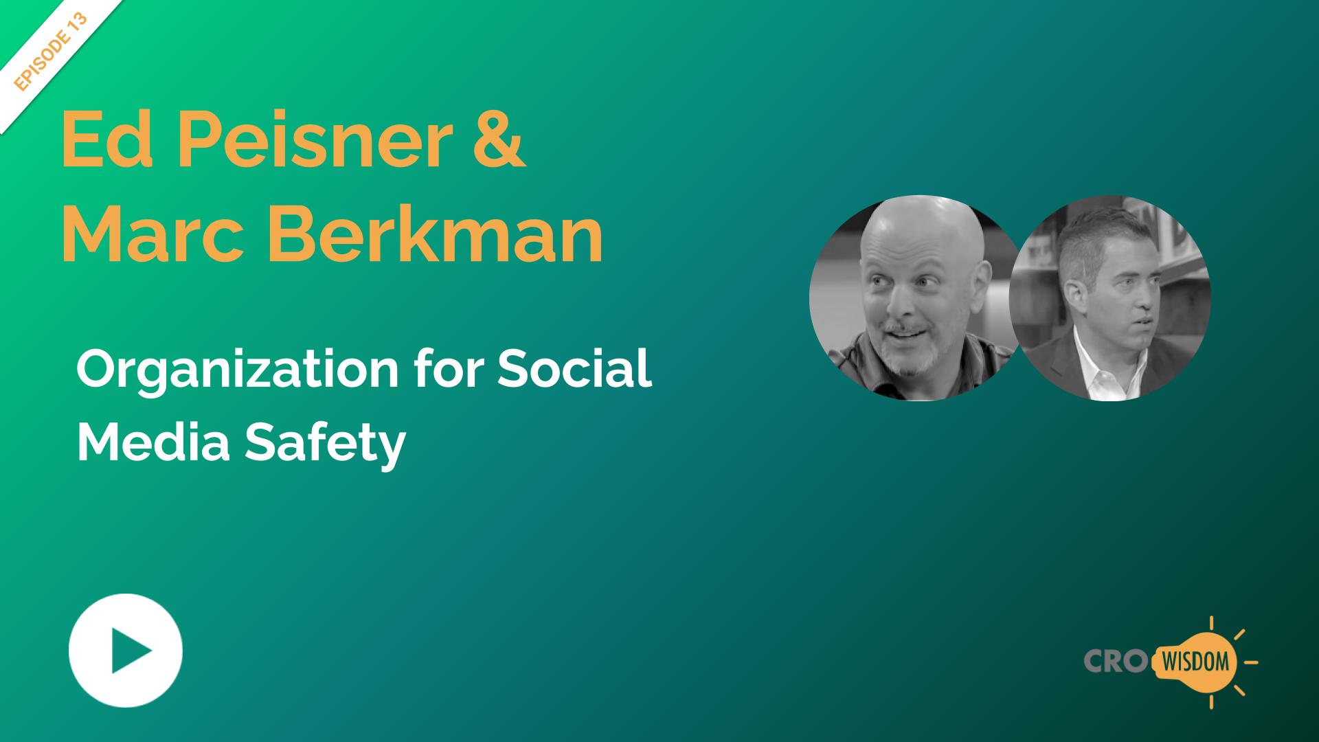 CRO Wisdom Episode 13: Ed Piesner & Mark Berkman, Organization for Social Media Safety (OFSMS)