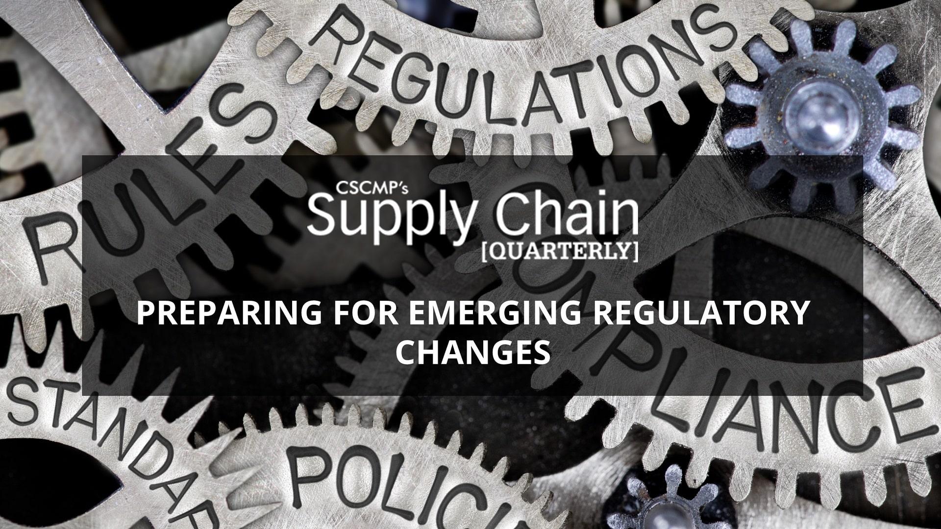 Emerging supply chain regulatory changes