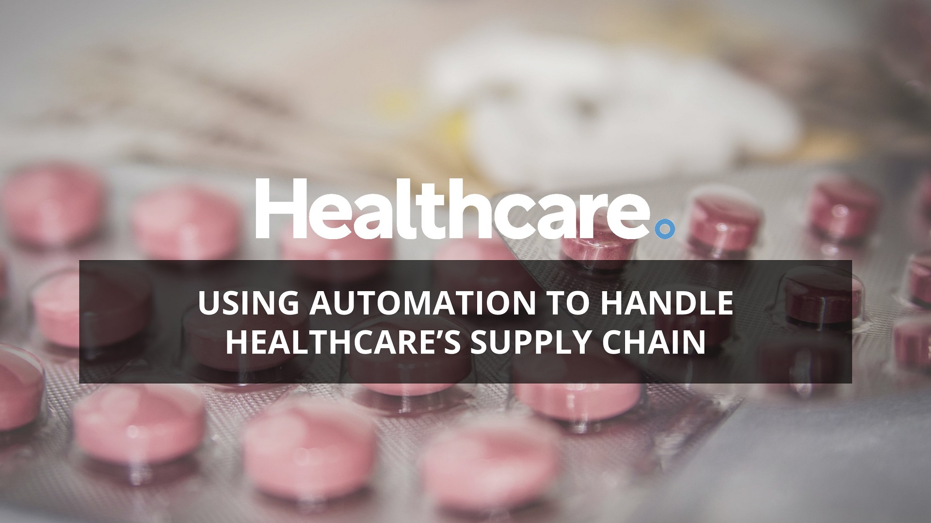 Automation in Healthcare Supply Chain